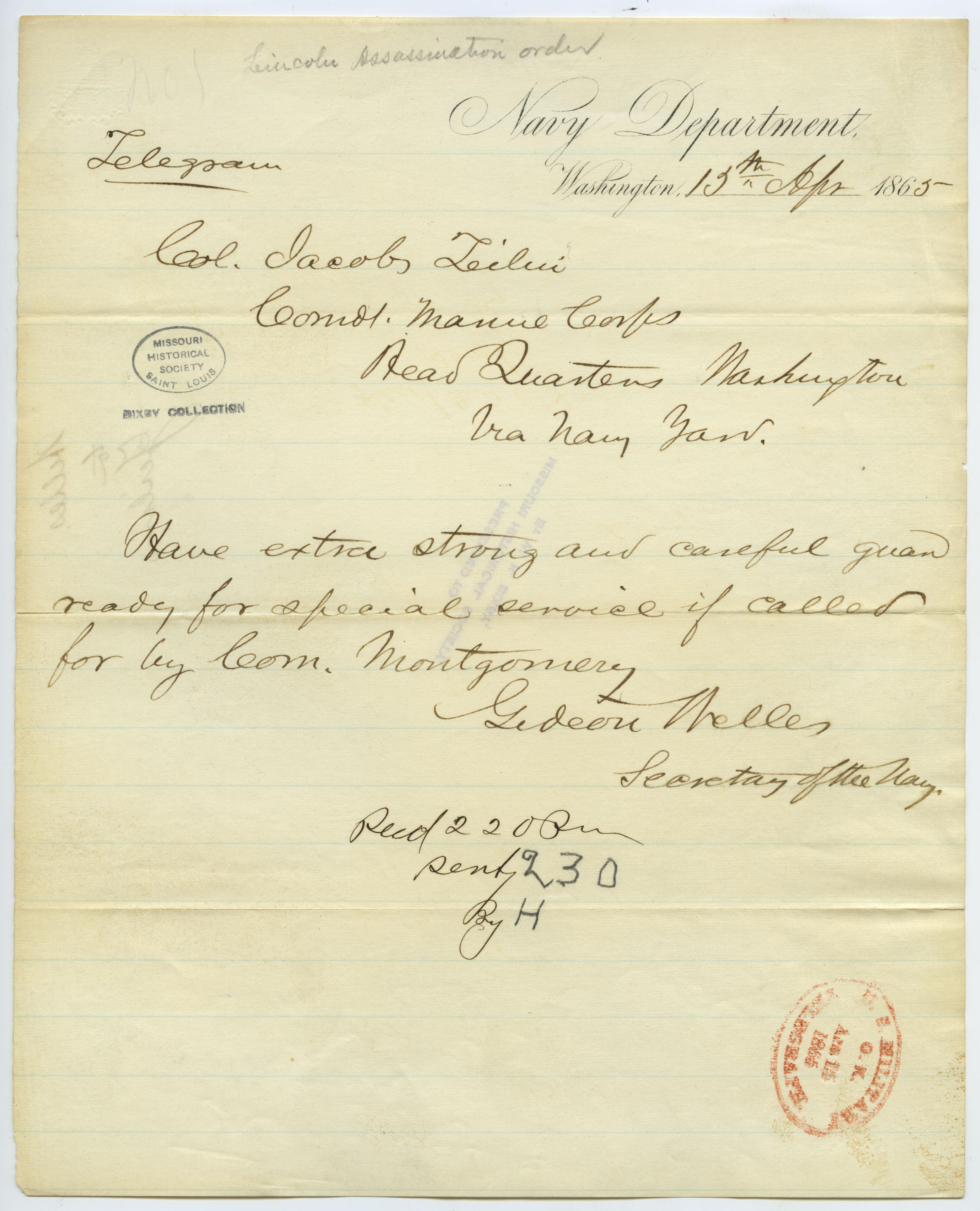 Telegram of Gideon Welles, Navy Department, Washington, to Col. Jacob Teilan, Comdr. Marine Corps, Head Quarters, Washington via Navy Yard, April 15, 1865
