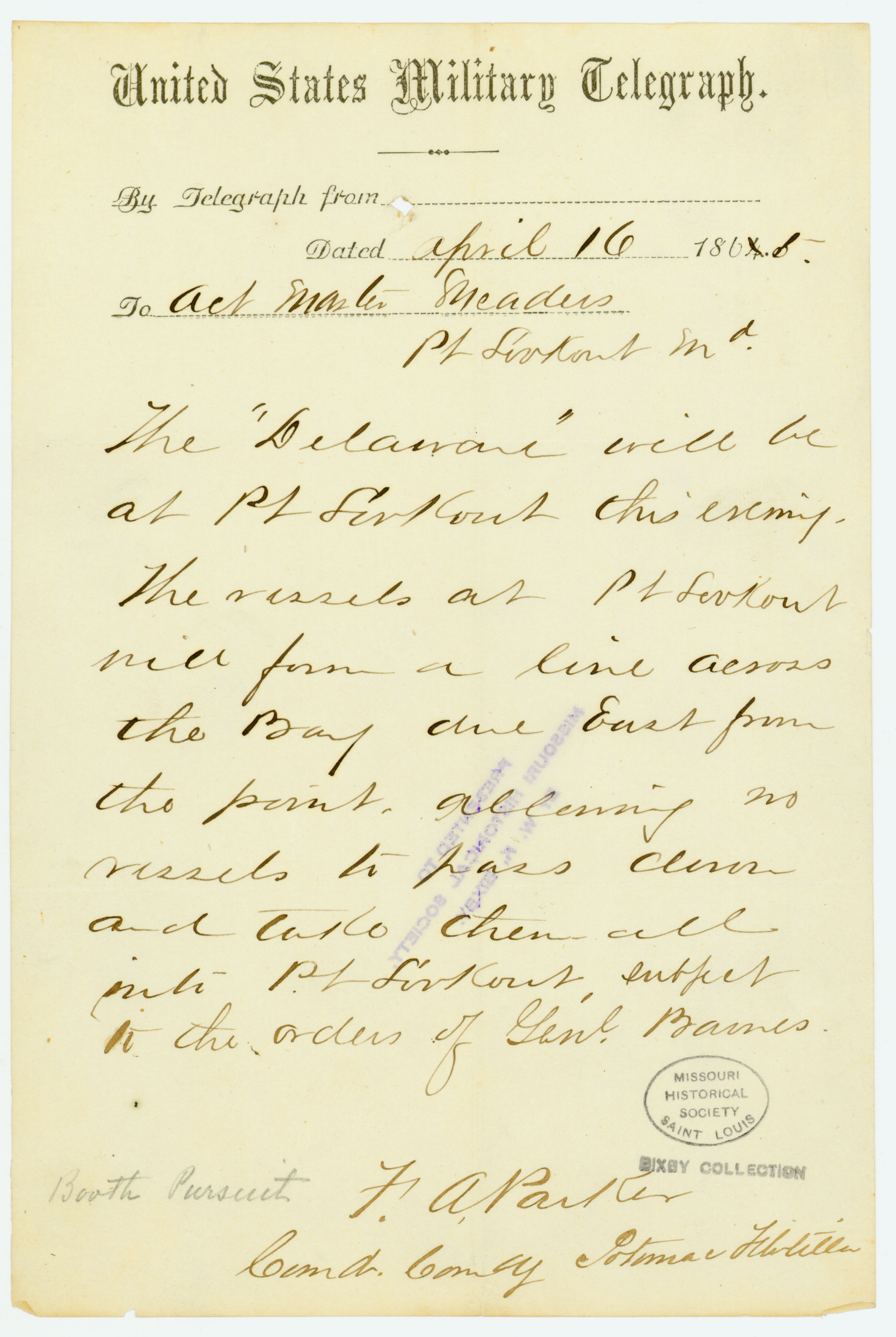 United States Military Telegraph of F. A. Parker, Comd. Comdg. Potomac Flotilla, to Act. Master Meaders, Pt. Lookout, Md., April 16, 1865