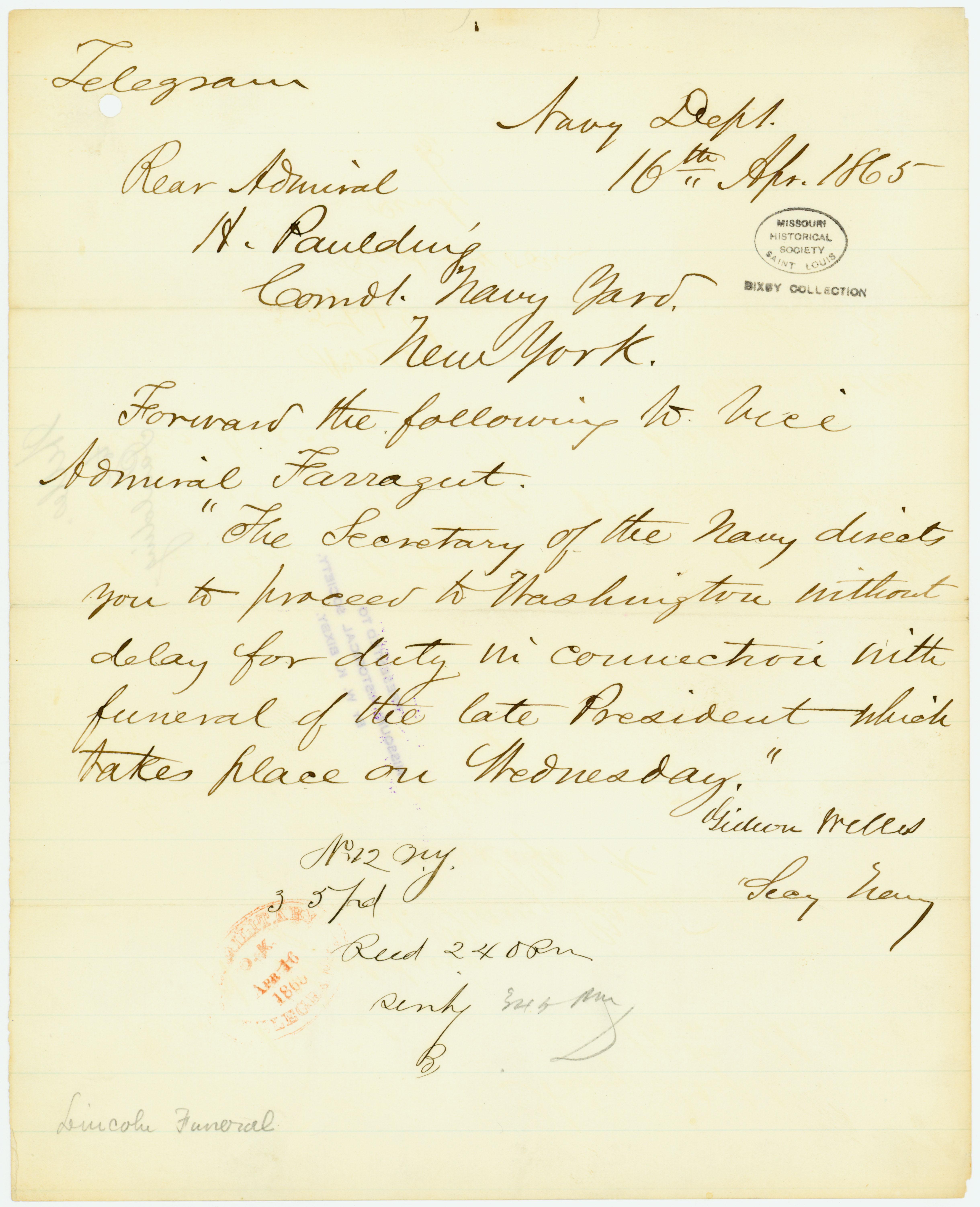 Telegram of Gideon Welles, Secy. Navy, Navy Dept., to Rear Admiral H. Paulding, Comdt. Navy Yard, New York, April 16, 1865