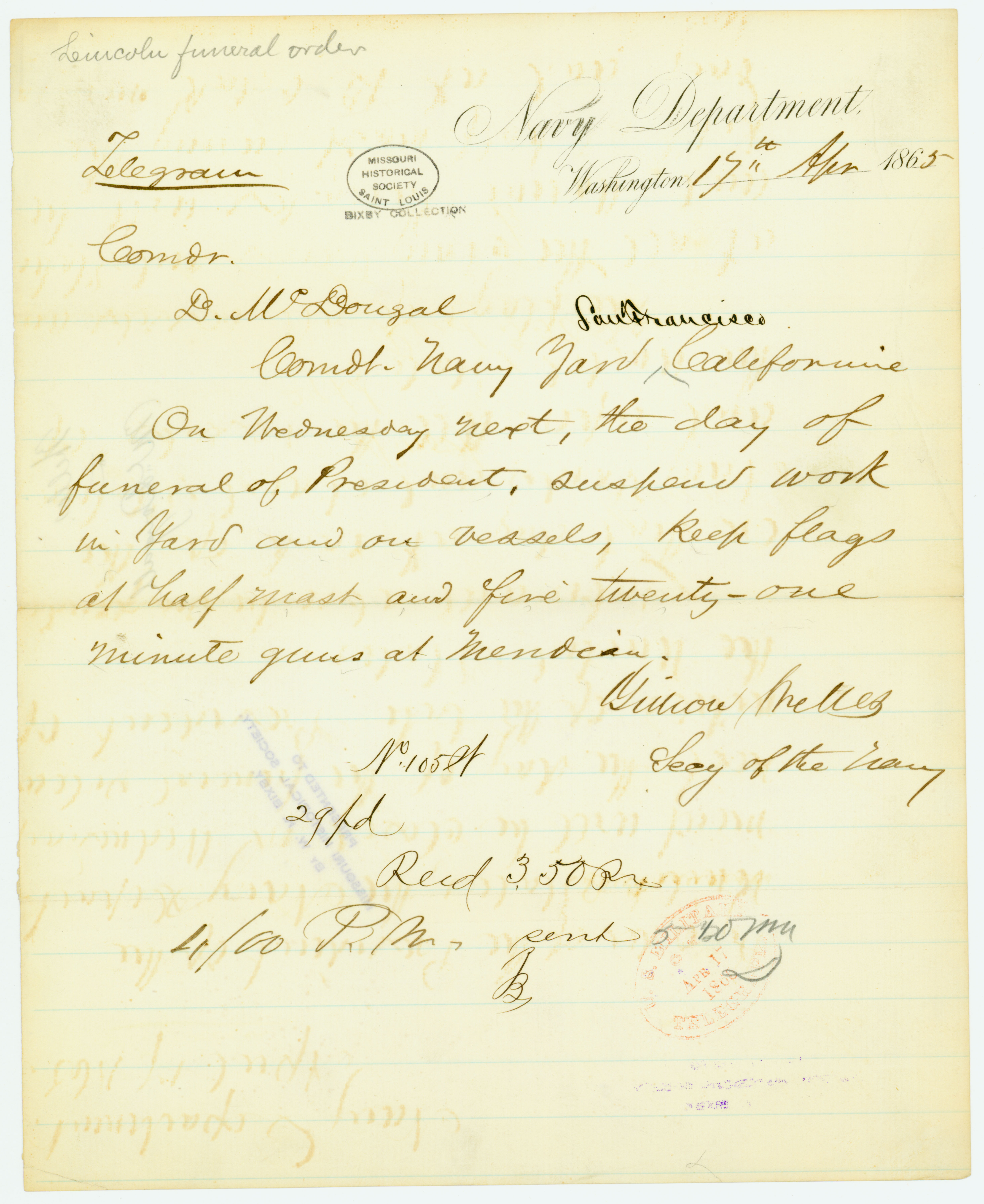 Contemporary copy of telegram of Gideon Welles, Secy. of the Navy, Navy Department, Washington, to Comdr. D. W. Dougal, Comdt. Navy Yard, San Francisco, California, April 17, 1865