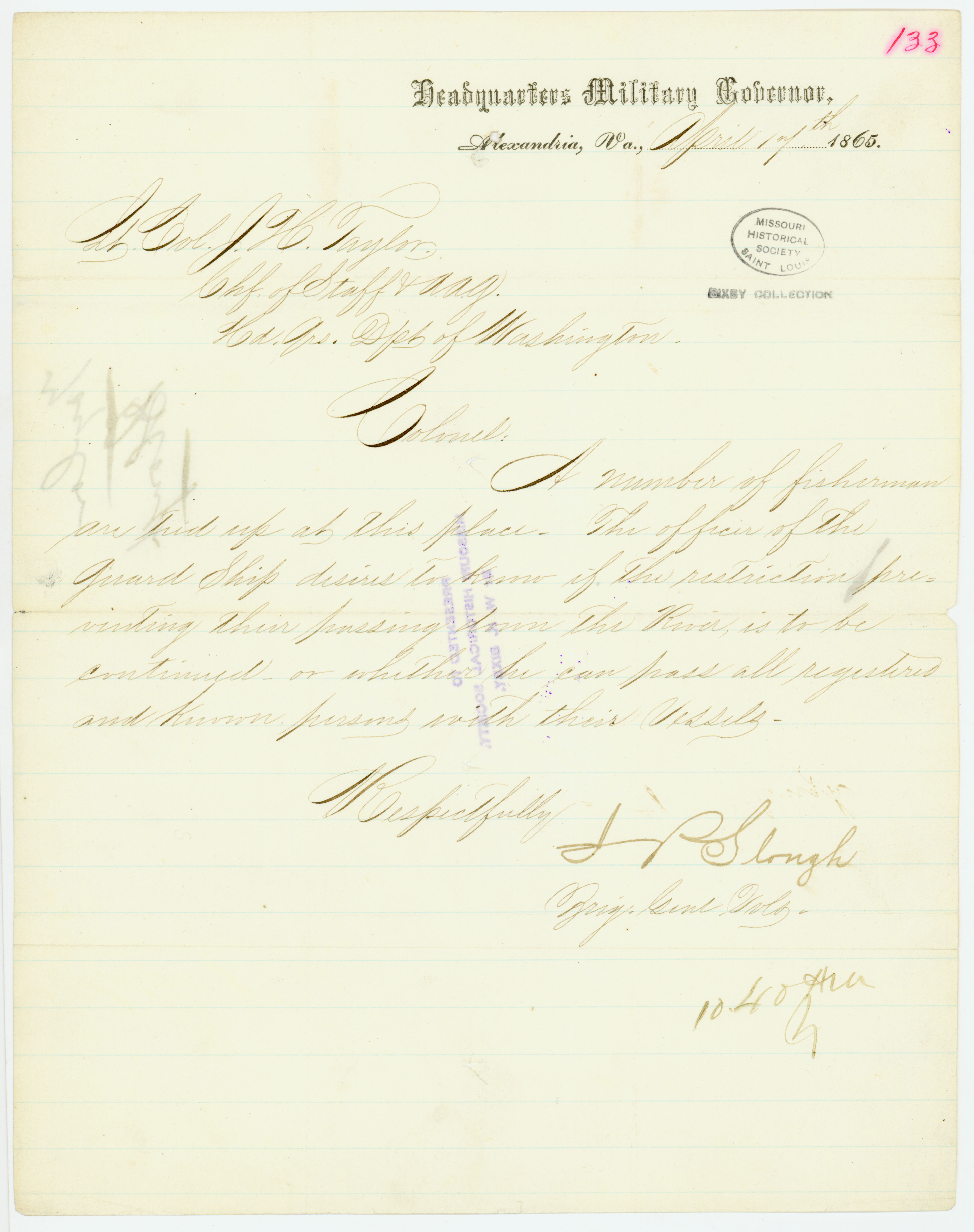 Letter signed J.P. Slough, Brig. Genl. Vols., Headquarters Military Governor, Alexandria, Va., to Lt. Col. J.H. Taylor, Chf. of Staff and A.A.G., Hd. Qrs. Dpt. of Washington, April 17, 1865