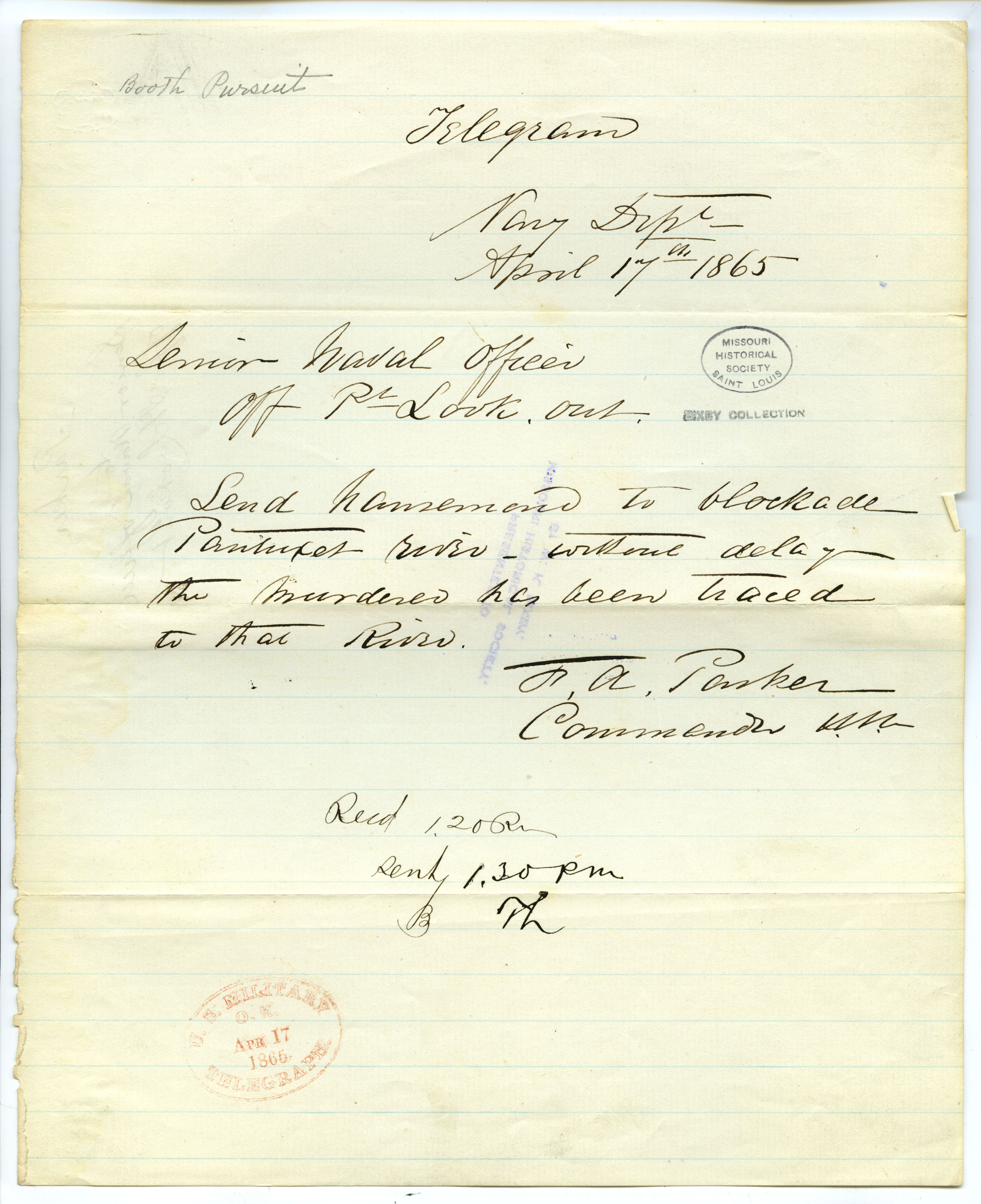 Contemporary copy of telegram of F.A. Parker, Navy Dept., to Senior Naval Officer, Off Pt. Lookout, April 17, 1865