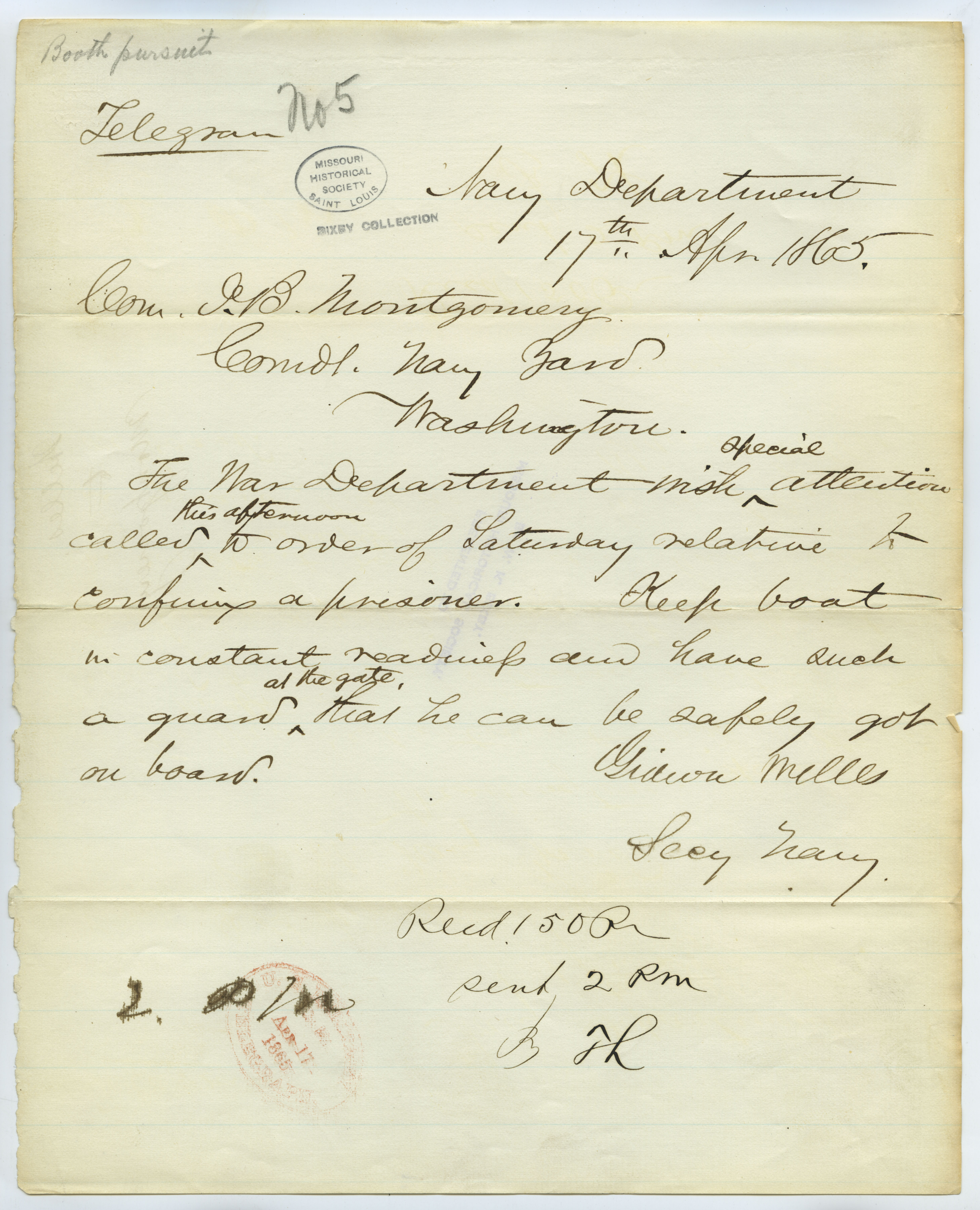 Contemporary copy of telegram of Gideon Welles, Secy. Navy, Navy Department, to Com. J.B. Montgomery, Comdg. Navy Yard, Washington, April 17, 1865