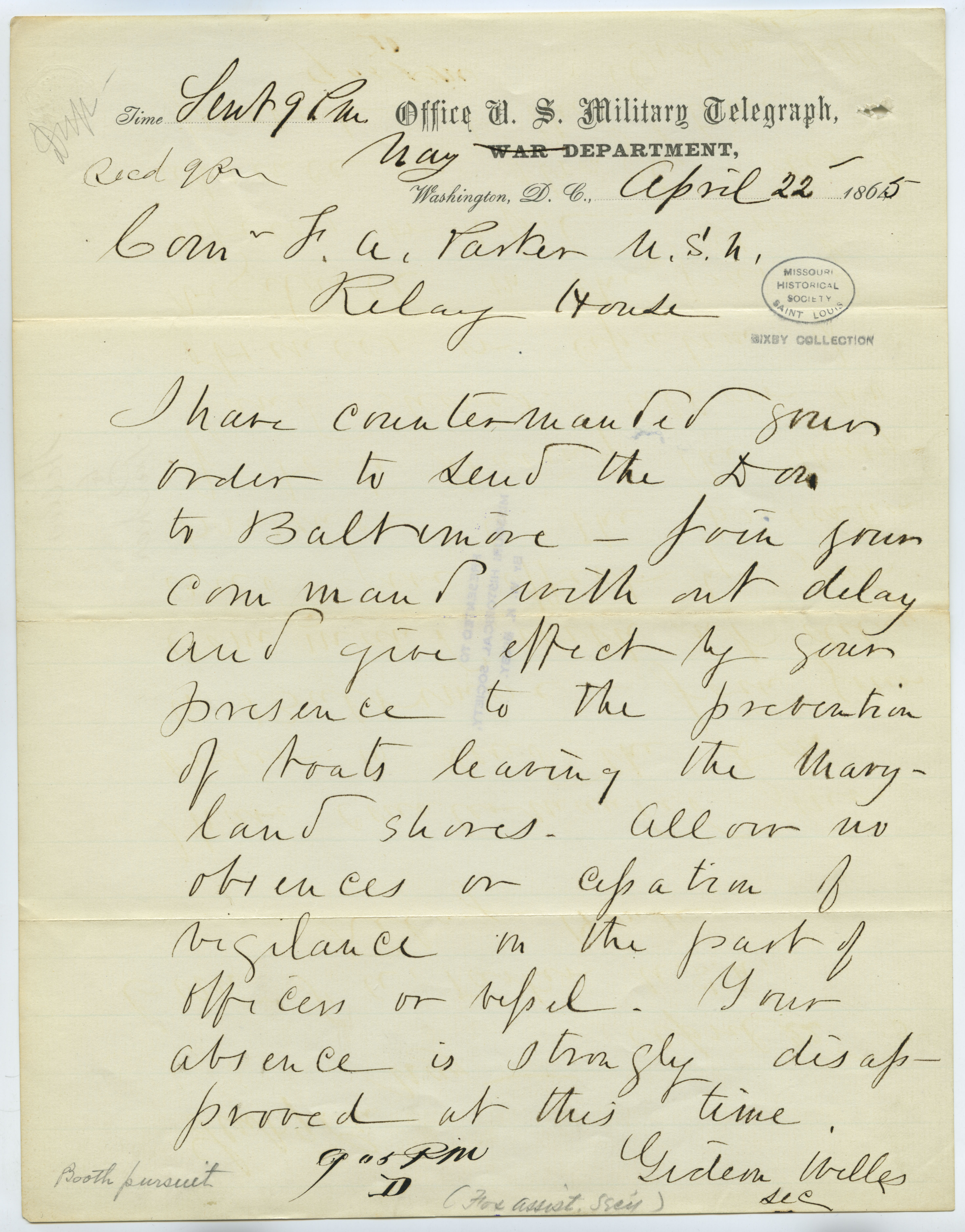 Contemporary copy of telegram of Gideon Welles, Office U.S. Military Telegraph, Navy Department, Washington, D.C., to Com. F.A. Parker, U.S.A., Relay House, April 22, 1865