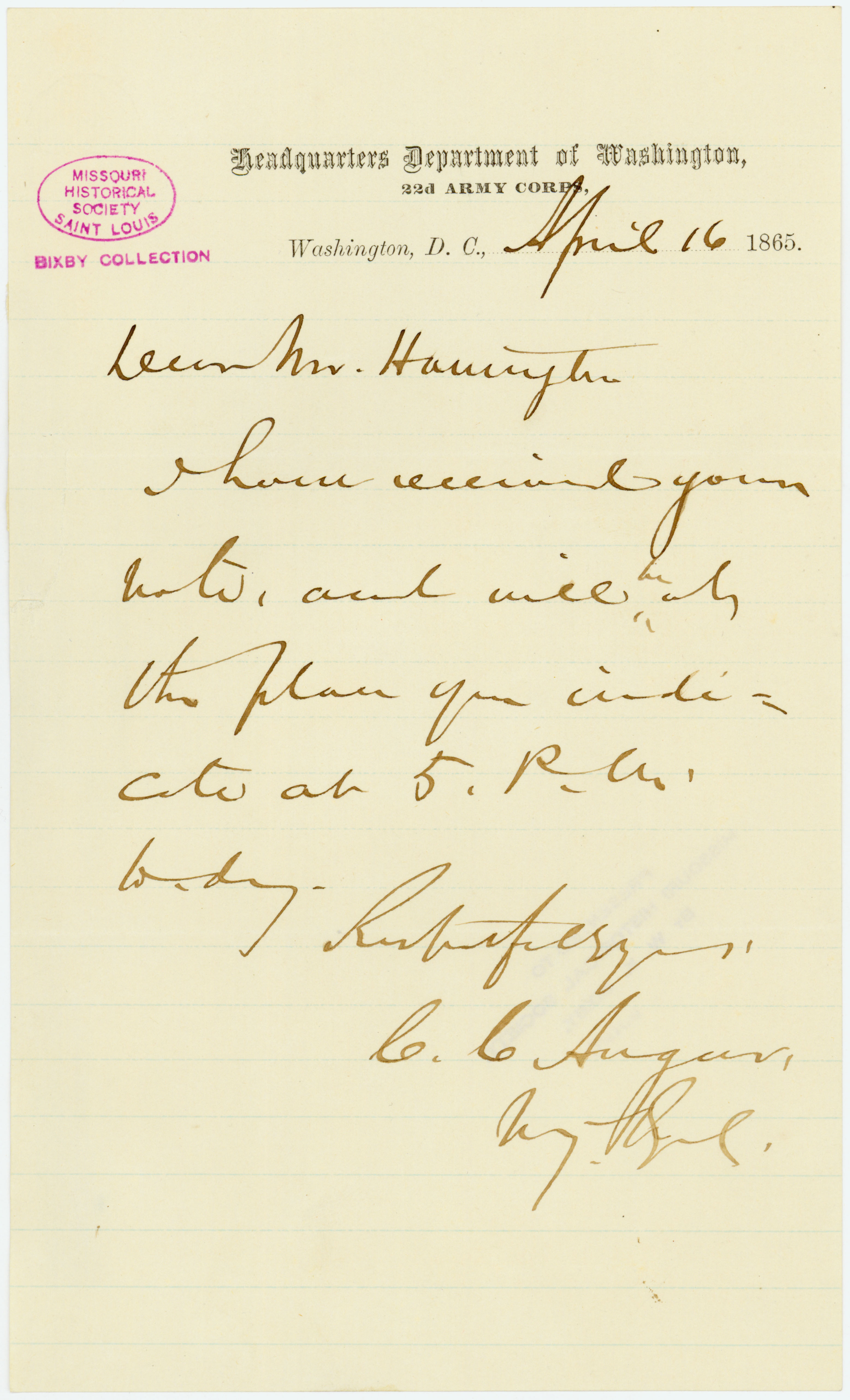 Note signed C.C. Augur, Headquarters Department of Washington, 22d Army Corps, Washington, D.C., to Mr. Harrington [George Harrington], April 16, 1865