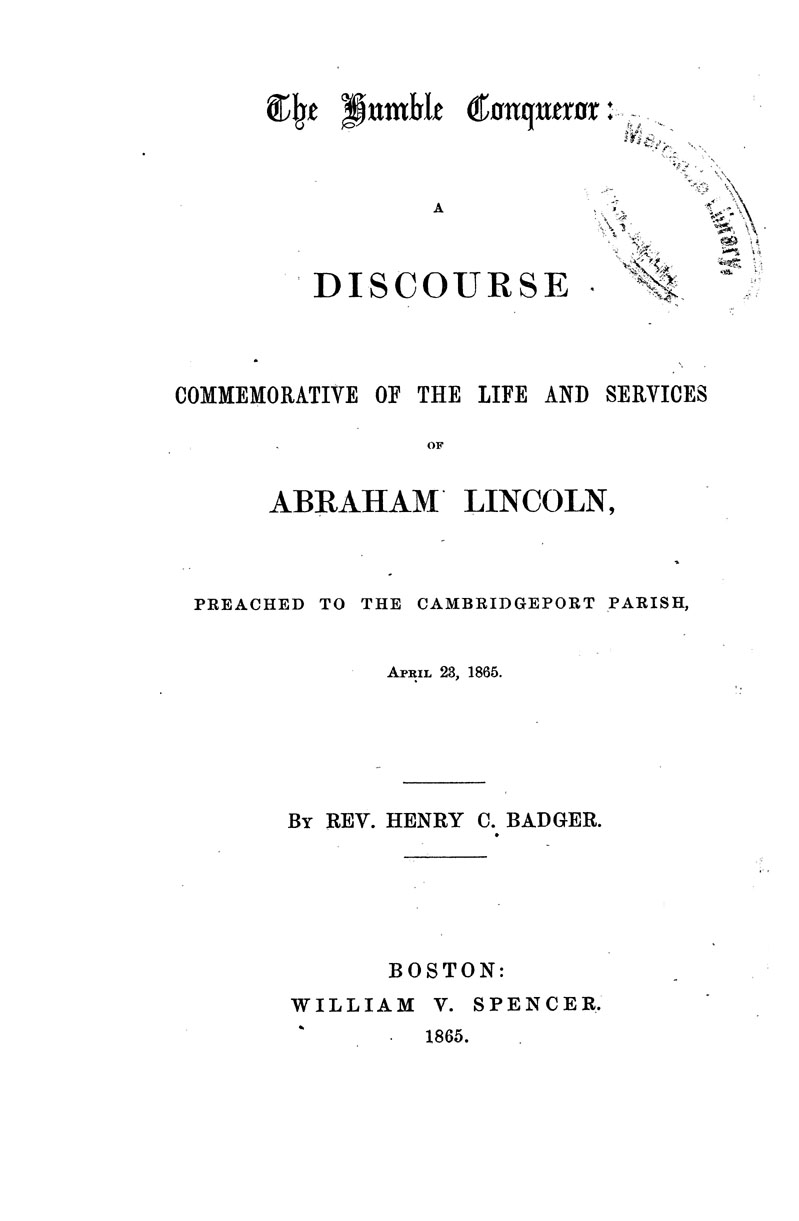 The Humble Conqueror: A Discourse Commemorative of the Life and Services of Abraham Lincoln.
