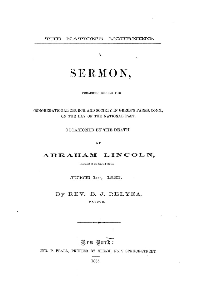 A Sermon Preached Before the Congregational Church and Society in Green's Farms, Conn., on the Day of the National Fast, Occasioned by the Death of Abraham Lincoln, President of the United States, June 1st, 1865.