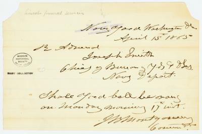 Contemporary copy of telegram of J. B. Montgomery, Navy Yard, Washington, D.C., to Joseph Smith, Rear Admiral, Chief of Bureau Yards, Navy Department, April 15, 1865