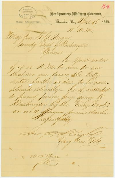 Contemporary copy of telegram of Jno. P. Slough [John P. Slough], Headquarters Military Governor, Alexandria, Va., to Maj. Genl. C. C. Augur, Comdg. Dept. of Washington, April 15, 1865