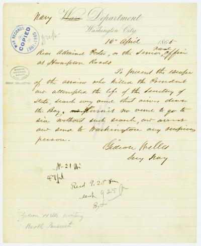 Contemporary copy of telegram of Gideon Welles, Secy. Navy, Navy Department, Washington City, to Rear Admiral Porter [David D. Porter], or the senior naval officer at Hampton Roads, April 16, 1865