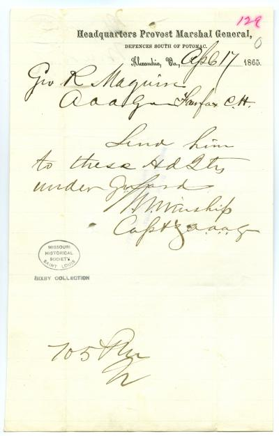 Note signed M. Winship, Headquarters Provost Marshal General, Defences South of Potomac, Alexandria, Va., to Geo. R. Maguire, Fairfax C.H., April 17, 1865