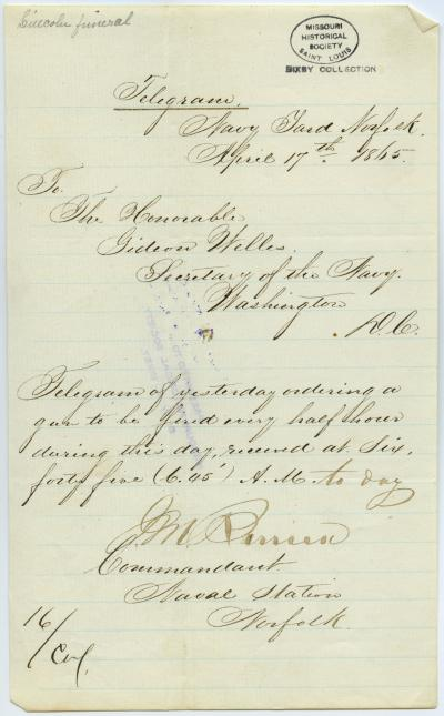 Contemporary copy of telegram of J.M. Berrien, Commandant Naval Station, Norfolk, to The Honorable Gideon Welles, Secretary of the Navy, Washington, D.C., April 17, 1865