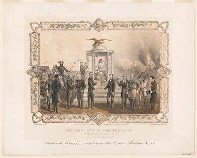 The last offer of reconciliation in remembrance of Prest. A. Lincolns.