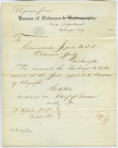 Contemporary copy of telegram of H.A. Wise, Chief of Bureau, Bureau of Ordnance, Navy Department, Washington City, to Commander Jeffers, U.S.N., Ordnance Yard, Washington, April 17, 1865