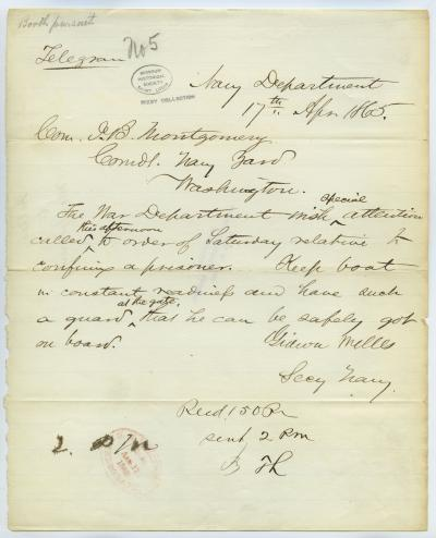 Contemporary copy of telegram of Gideon Welles, Secy. Navy, Navy Department, to Com. J.B. Montgomery, Comdg. Navy Yard, Washington, April 17, 1865