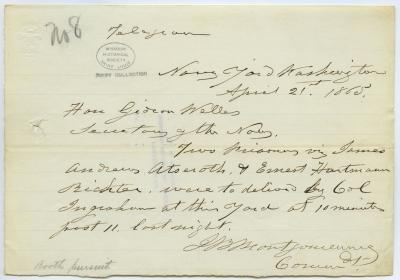 Contemporary copy of telegram of J.B. Montgomery, Navy Yard, Washington, to Hon. Gideon Welles, Secretary of the Navy, April 21, 1865