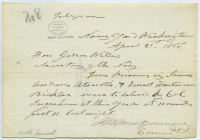 Contemporary copy of telegram of J.B. Montgomery, Navy Yard, Washington, to Hon. Gideon Welles, Secretary of the Navy, April 21, 1865