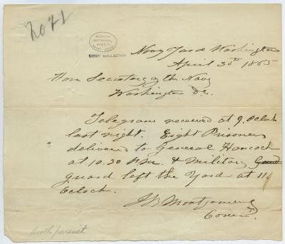 Contemporary copy of telegram of J.B. Montgomery, Navy Yard, Washington, to Hon. Secretary of the Navy [Gideon Welles], Washington, D.C., April 30, 1865