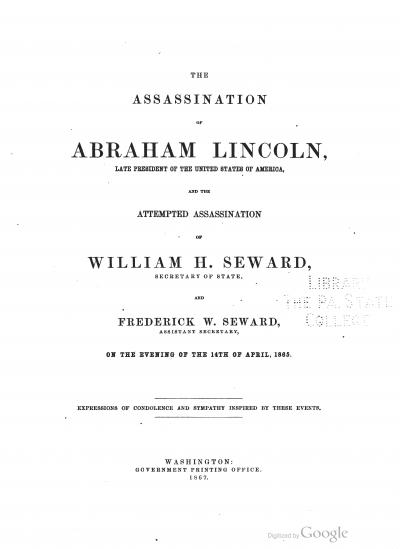 The Assassination of Abraham Lincoln, Late President of the United States of America…Expressions of Condolence and Sympathy Inspired by These Events