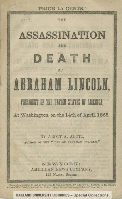 The Assassination and Death of Abraham Lincoln, President of the United States of America, at Washington, on the 14th of April, 1865
