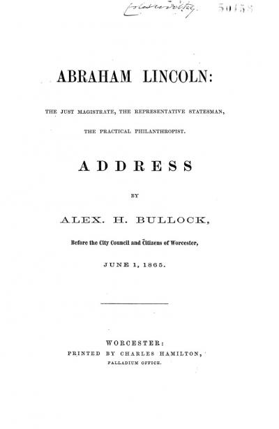 Abraham Lincoln: The Just Magistrate, the Representative Statesman, the Practical Philanthropist