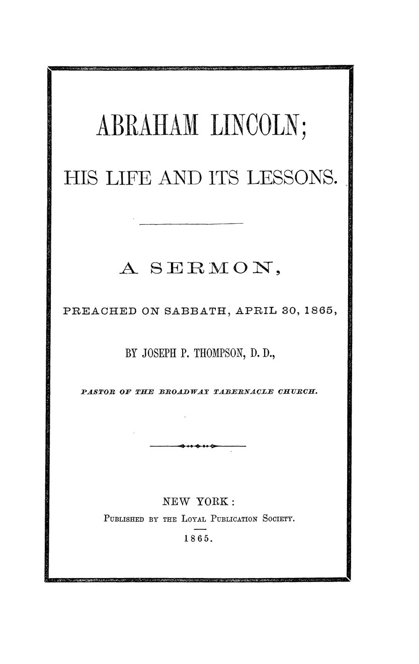 Abraham Lincoln; His Life and its Lessons